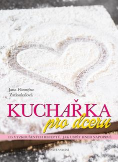 Kuchařka pro dceru obálka vydání same mnamky su tam How To Cook Zucchini, How To Cook Corn, How To Cook Quinoa, Cooking Chicken Wings, Pro Cook, Cooking Beets, Cooking Corn, Steel Cut Oats, Thing 1