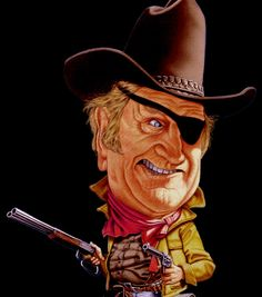 Rooster Cogburn, played by John Wayne, True Grit.