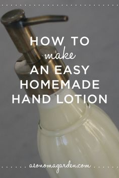 Homemade Lotion Recipes - sonoma garden lotion