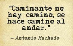 """""""Caminante no hay camino, se hace camino al andar."""" #AntonioMachado #Poema @Candidman"""