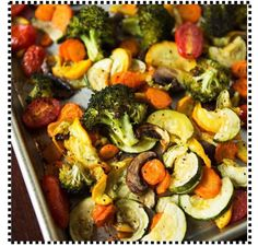 Roasted Vegetables Preheat oven to 425 degrees. Cut up Vegetables:  1 large head of Broccoli without the stalk, 1 zucchini into half moons, 1 large yellow squash into half moons, 1 cherry tomato,  In a larger bowl, toss Vegetables with 1/4 cup of olive oil, 2-3 tsp of salt and 2 tsp. of black pepper.  Blend Vegetables together and pour into a frying pan. Place pan in oven for 35-45 minutes, while removing pan to mix Vegetables every 15 minutes.