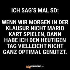 #stuttgart #mannheim #trier #köln #mainz #ludwigshafen #koblenz #sagen #morgen #klausur #mariokart #heute #tag #nutzen #optimal #fun #lol #haha #spaß #freunde #uni #student #spruch #sprüche #spruchdestages Heutiger Tag, Mario Kart, Haha, Coding, Fun, Mainz, Trier, Mannheim, Funny Pics