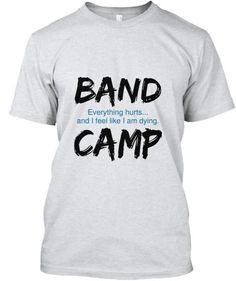 Discover Band Camp Everything Hurts. T-Shirt from Band Mom Designs, a custom product made just for you by Teespring. With world-class production and customer support, your satisfaction is guaranteed. - Band Camp: Everything hurts.and I feel like. Shin Splint Exercises, Shin Splints, Marching Band Memes, Band Mom, Drumline, Calf Muscles, Band Shirts, Keep It Cleaner, It Hurts