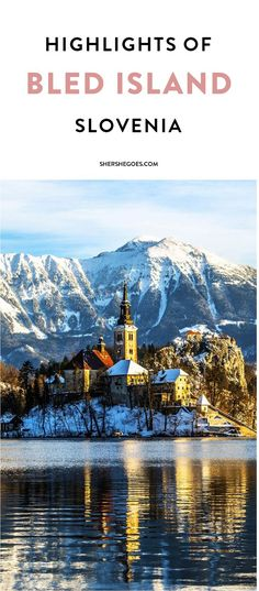 A comprehensive travel guide and itinerary to Lake Bled, Slovenia