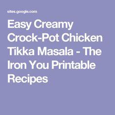 Easy Creamy Crock-Pot Chicken Tikka Masala - The Iron You Printable Recipes