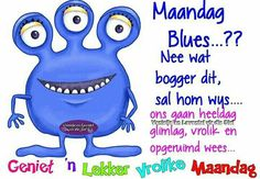 Maandag Afrikaanse Quotes, Goeie More, Picture Photo, Good Morning, Messages, Day, Mornings, African, Heart