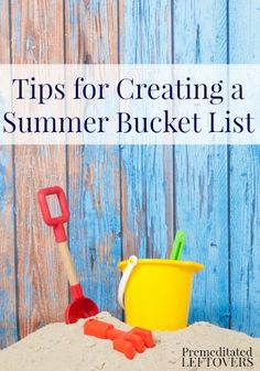 Make the most of summer break with your kids! Tips for creating a summer bucket list.