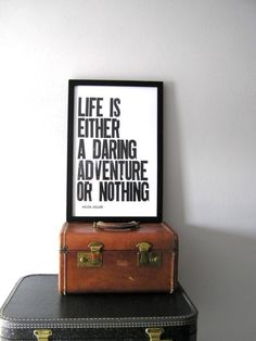 Life is either a daring adventure or nothing. Security does not exist in nature, nor do the children of men as a whole experience it. ......  Helen Keller, Blind & Deaf Educator (1880 - 1968)