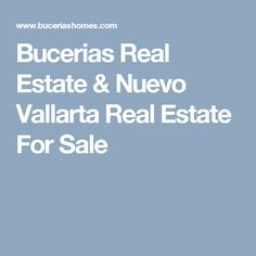 Bucerias Real Estate & Nuevo Vallarta Real Estate For Sale