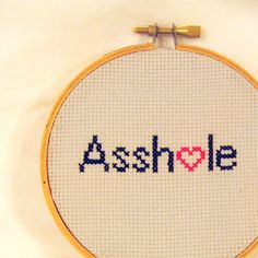 Also, cross stitching is nice.   Community Post: 12 Etsy Gifts For People You Hate. Mean cross stitch. LOL