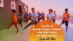 Say No to boring fitness sessions and join Folk Fitness for some real fun #Fitness #folkfitness #fitnessforall