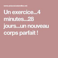 Un exercice...4 minutes...28 jours...un nouveau corps parfait ! Corps Parfait, Voici, Gym, Sports, Fitness, Plein Air, 6 Pack Abs, Muscle Building, Exercise