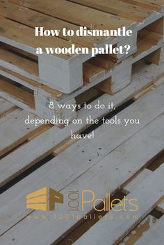 How to Disassemble a Pallet? Learn the Best Ways to Do It!