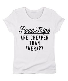 b757585dd9d LC Trendz Women s White  Road Trips Are Cheaper Than Therapy  Fitted Tee -  Women