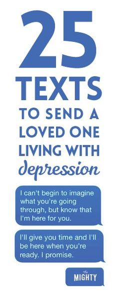 25 Texts to Send a Loved One Living With Depression. Any of this can make a difference. Friend With Depression, Loving Someone With Depression, Depression Love, Battling Depression, Living With Depression, Depression Support, Depression Recovery, Dealing With Depression, Mental Health