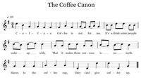 A fun canon to sing in the music classroom. It's all about coffee, so the kids will love it.