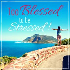 Repeat after me...Today, I am too blessed to be stressed! ‪#‎Goodmorning‬!