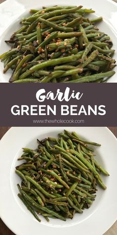 These garlic green beans are full of flavor and cook in less than 20 minutes!