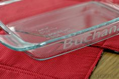 Etch last name on pyrex dishes so you don't lose them at potlucks #weddinggifts