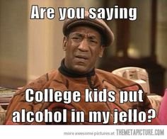I tried to explain jello shots to my 83 year old father last week. This is exactly what he sounded and looked like!