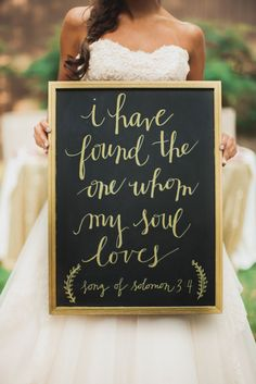 "Wedding signage, black and gold sign, religious, ""I have found the one whom my soul loves"" quote // Click Away Photography"