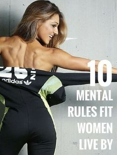 10 Mental Rules Fit Women Live By #fitspo #workout #loseweightfast