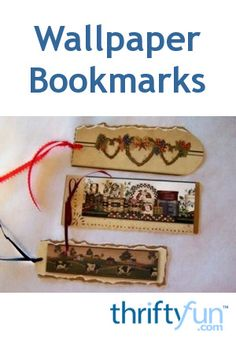 Leftover wallpaper or pieces from a sample book can be made into beautiful bookmarks. This is a guide about wallpaper bookmarks.