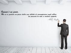"""Adesivo murale """"Albert Einstein: Ognuno è un genio...  Che ne dici di dare un tocco d'arredo a basso costo al tuo ufficio o alla tua stanza con questo adesivo murale, ricordando a ognuno di noi che non facciamo così schifo come spesso pensiamo tra noi noi, sopratutto dovendoci confrontare continuamente in questo mondo. In varie colorazioni."""