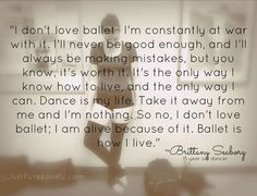 Words from a young ballerina. #ballet #ballerina #quote