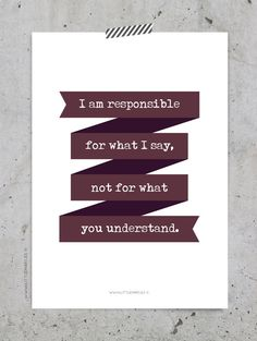 """I am responsible for what I say, not for what you understand."" by LittleMars - £15"