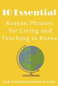 10 Essential Korean Phrases for Living and Teaching in Korea