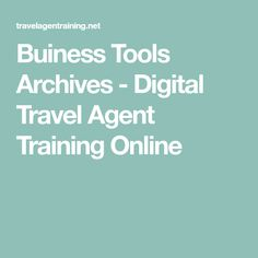 Buiness Tools Archives - Digital Travel Agent Training Online