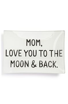 Ben's Garden 'Mom, Love You to the Moon & Back' Trinket Tray available at #Nordstrom