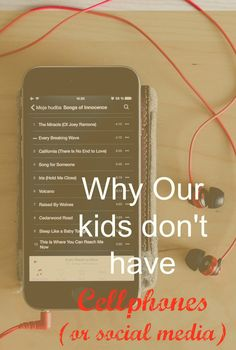 Why our kids don't have cellphones