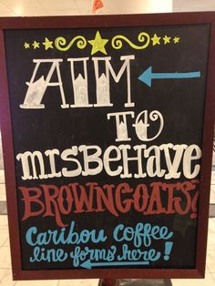 """Aim to Misbehave Browncoats"" Firefly-inspired chalkboard for Dragon Con directional, 2015"