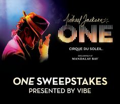 Win a trip to Las Vegas on Vibe - Cirque du Soleil's Michael Jackson: ONE Sweepstakes