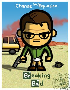 Change The Equation    Another tribute to Breaking Bad - I remade one of the posters