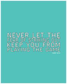 Baseball quote from www.thirtyhandmadedays.com - so true!! well said Babe. :)