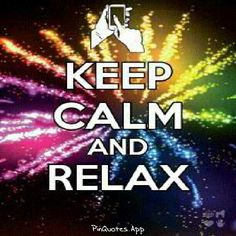 #relax #calm #new   #me #repost #quote #quotes #follow #nofilter #like #instadaily #life