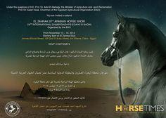 EL ZAHRAA 20TH ARABIAN HORSE SHOW - 2014  You are invited to attend EL ZAHRAA 20TH ARABIAN HORSE SHOW (16th International Championships ECAHO B-Show) Organized by the EAO  November 13 – 16, 2014 Starting 9am at El Zahraa Stud