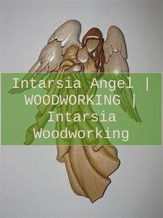 Intarsia angel | WOODWORKING | Intarsia woodworking  | Easy To Make Inlay Wood Projects Intarsia |  Intarsia Patterns  | Intarsia Wood Patterns Free | Intarsia Woodworking For Beginners Pdf | Best Intarsia. #intarsia #woolwork Woodworking Blueprints, Woodworking Hand Tools, Router Woodworking, Woodworking Projects, Intarsia Wood Patterns, Inlay Wood, Wood Plane, Wood For Sale, Intarsia Woodworking