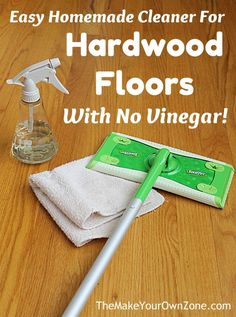 Save money and protect your hardwood floors with this simple homemade floor cleaner with no vinegar - safely clean hardwood floors the easy way!