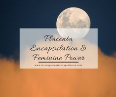 It is my belief that placenta encapsulation can help women reclaim their feminine power and strength during this time of reawakening and reconnection. Read more at: www.tucsonplacentaencapsulation.com