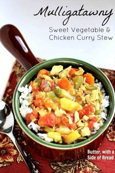 MULLIGATAWNY: Sweet Chicken & Vegetable Curry Stew, Butter with a Side of Bread