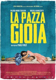 La pazza gioia Un film di Paolo Virzì. Con Valeria Bruni Tedeschi, Micaela Ramazzotti, Valentina Carnelutti, Tommaso Ragno, Bob Messini.