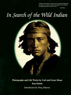 In Search of the Wild Indian: Photographs & Lifeworks by ... https://www.amazon.com/dp/0965269108/ref=cm_sw_r_pi_dp_x_LZCHzbGS7AKAB