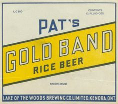 Pat's Gold Band Rice Beer by Thomas Fisher Rare Book Library, via Flickr University Of Toronto, Library University, Canadian Beer, Heritage Crafts, Beer Poster, Vintage Graphic Design, Brewing Co, Gold Bands, Beer Labels