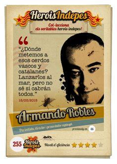 """#HeroisIndepes 255. Armando Robles: """"¿Dónde metemos a esos cerdos vascos y catalanes? Lanzarlos al mar, pero no sé si cabrán todos."""""""