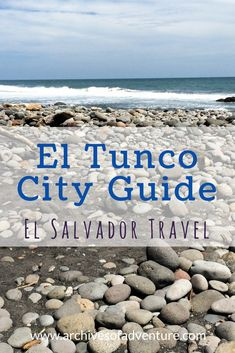 Visiting El Salvador? Travel to El Tunco beach! Here's what you'll want to know!