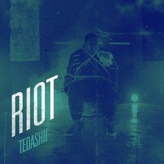 Tedashii - Riot by ReachRecords on SoundCloud - Hear the world's sounds